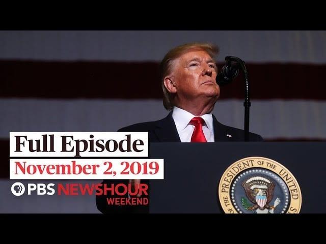 PBS NewsHour Weekend full episode November 2, 2019