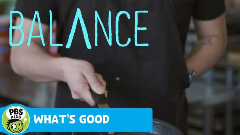 WHAT'S GOOD | Balance | PBS KIDS for Parents