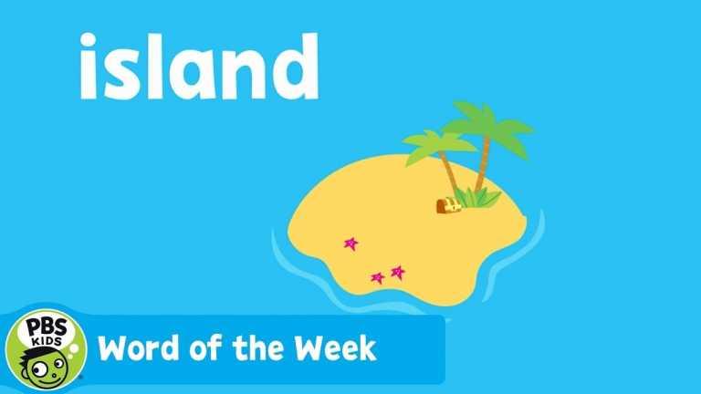 WORD OF THE WEEK | Island | PBS KIDS