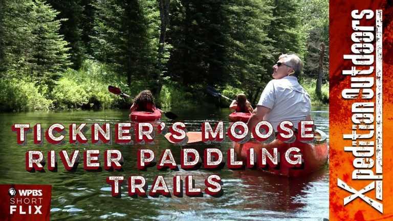 Tickner's Moose River Paddling Trails | Xpedition Outdoors | WPBS Short Flix