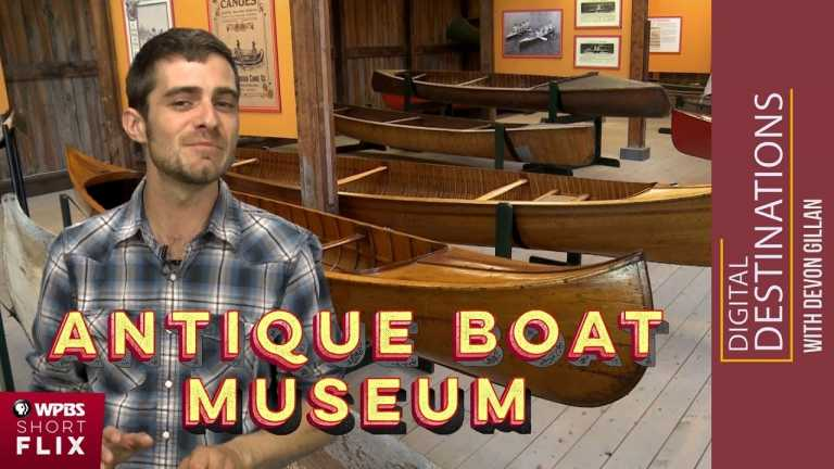 The Antique Boat Museum, Clayton, New York   WPBS Short Flix