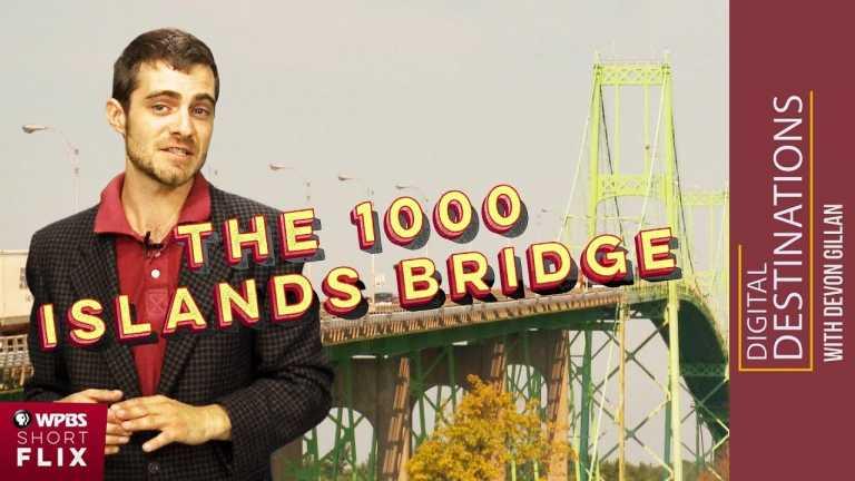 The 1000 Islands Bridge, Collins Landing, New York | WPBS Short Flix