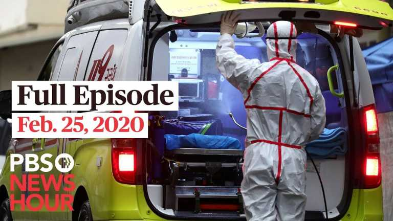 PBS NewsHour full episode, Feb 25, 2020