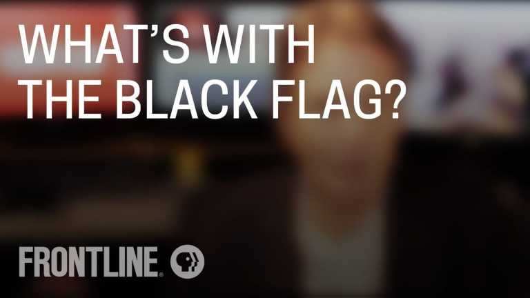 Why ISIS Flies the Black Flag – FRONTLINE Answers Your Questions (Part 3 of 3)