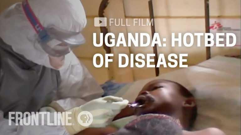 Uganda: Hotbed of Disease   FRONTLINE