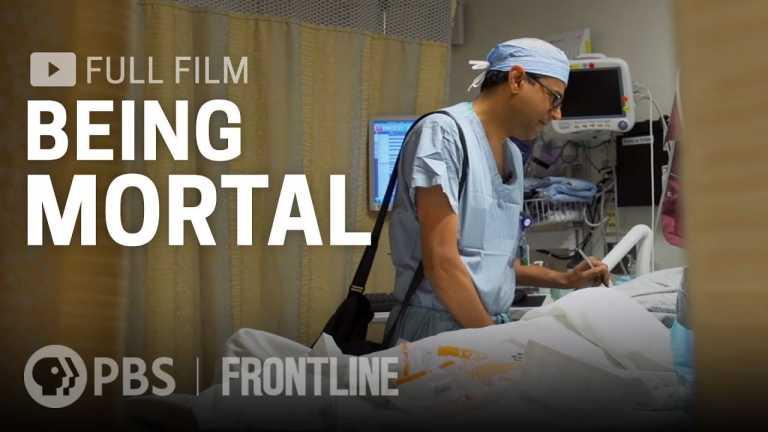 Being Mortal (full film)   FRONTLINE