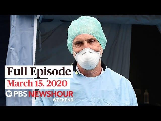 PBS NewsHour Weekend full episode March 15, 2020