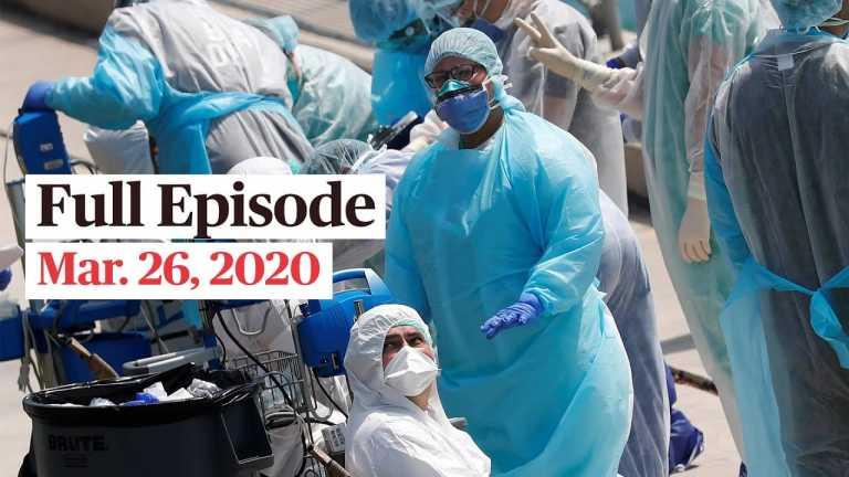 PBS NewsHour full episode, Mar 26, 2020
