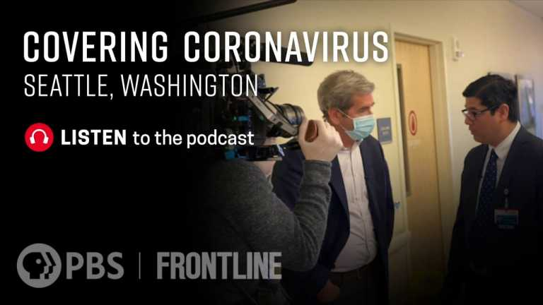 Covering Coronavirus: Seattle, Washington (podcast) | FRONTLINE