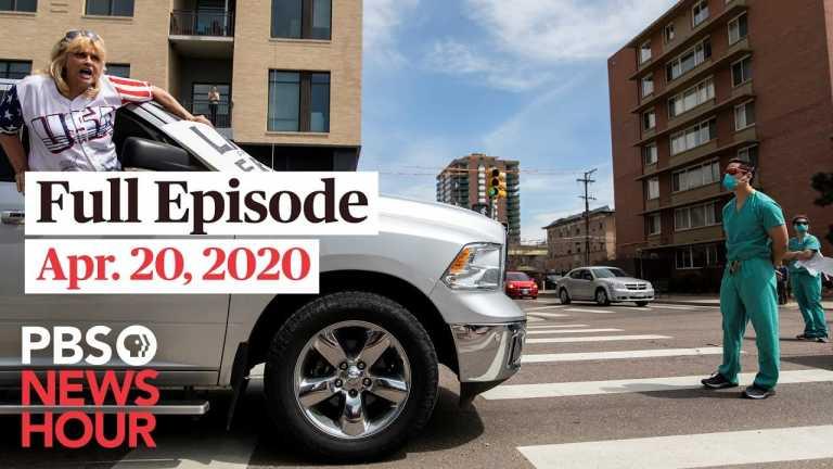 PBS NewsHour full episode, Apr 20, 2020