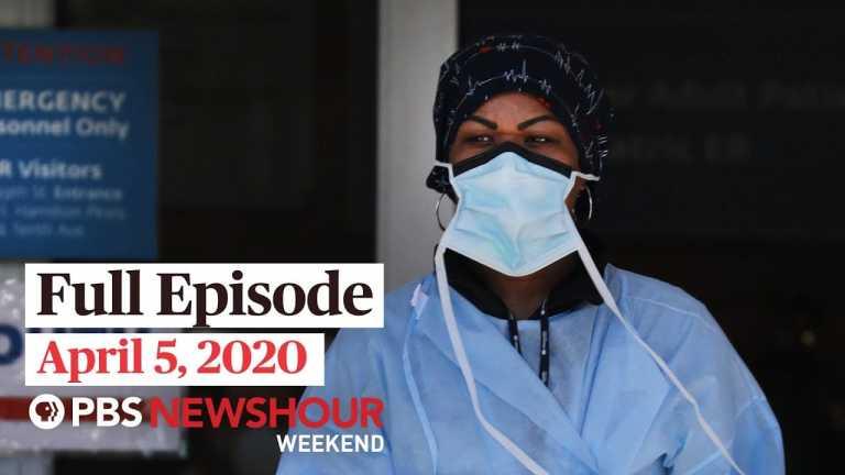 PBS NewsHour Weekend full episode April 5, 2020