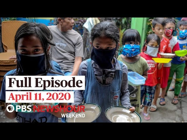 PBS NewsHour Weekend full episode April 11, 2020