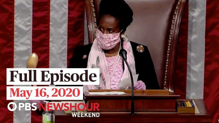 PBS NewsHour Weekend full episode May 16, 2020