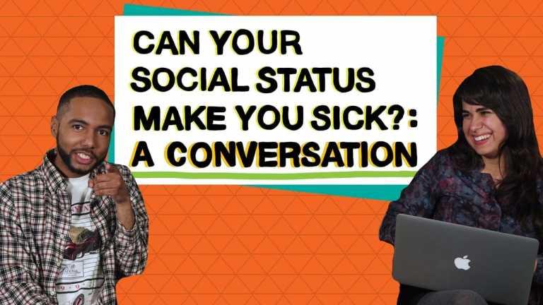 Social Status & Your Health: A Conversation
