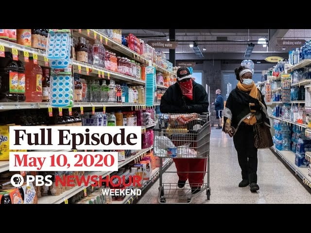 PBS NewsHour Weekend full episode May 10, 2020