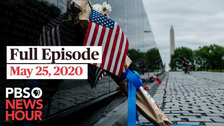 PBS NewsHour full episode, May 25, 2020