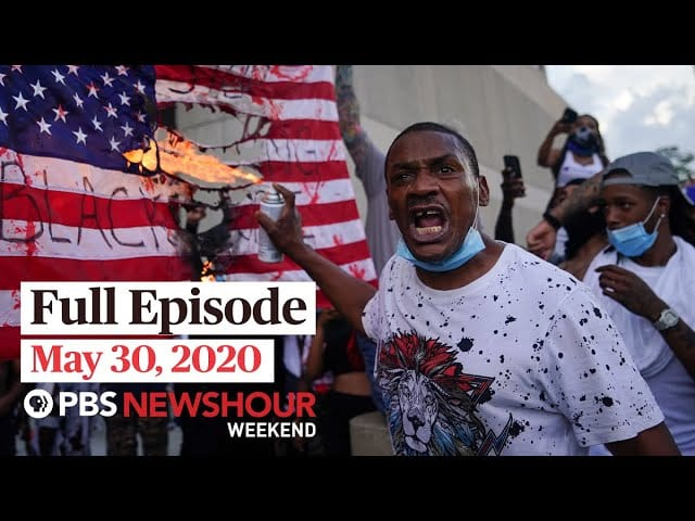 PBS NewsHour Weekend full episode May 30, 2020
