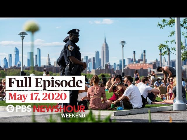 PBS NewsHour Weekend full episode May 17, 2020