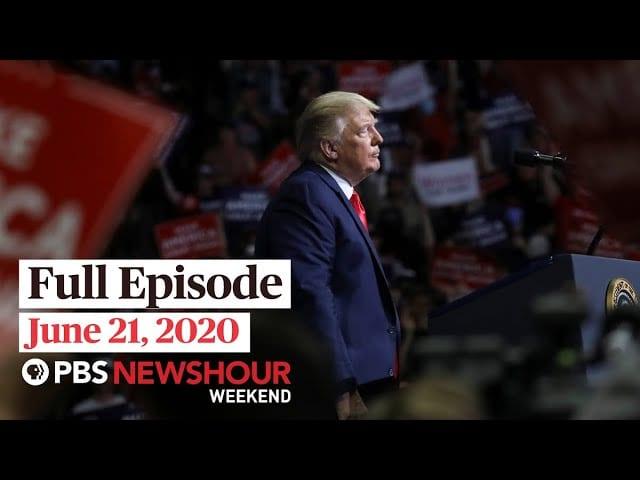 PBS NewsHour Weekend June 21, 2020