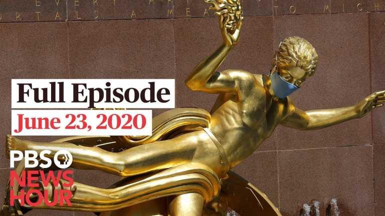 PBS NewsHour full episode, June 23, 2020