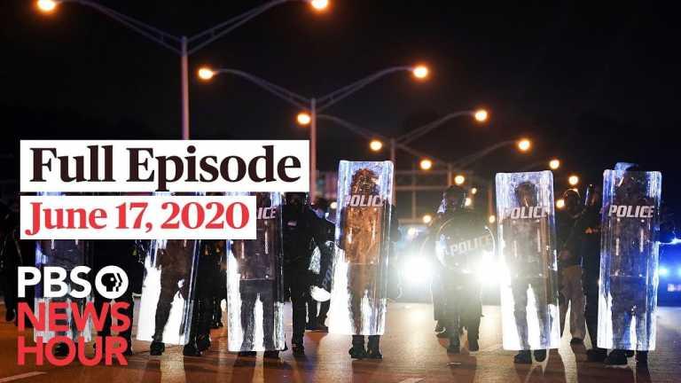 PBS NewsHour full episode, June 17, 2020