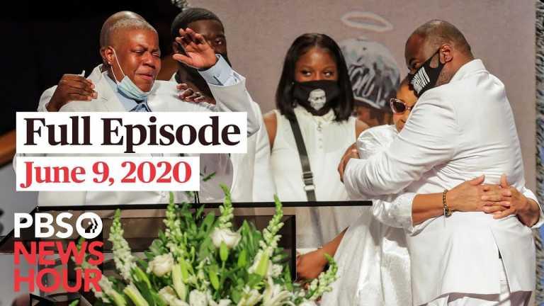 PBS NewsHour full episode, June 9, 2020