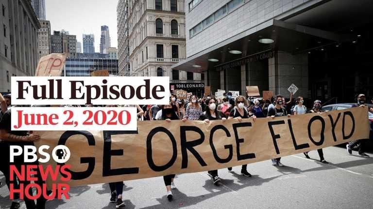 PBS NewsHour full episode, June 2, 2020