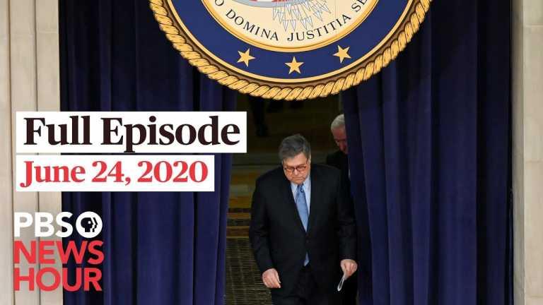 PBS NewsHour full episode, June 24, 2020