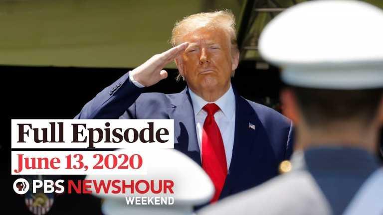 PBS NewsHour Weekend full episode June 13, 2020