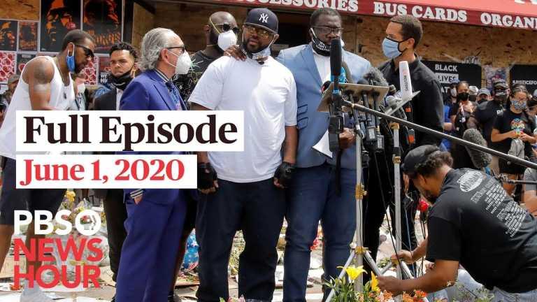 PBS NewsHour full episode, June 1, 2020