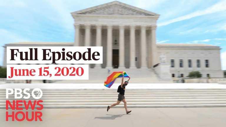 PBS NewsHour full episode, June 15, 2020