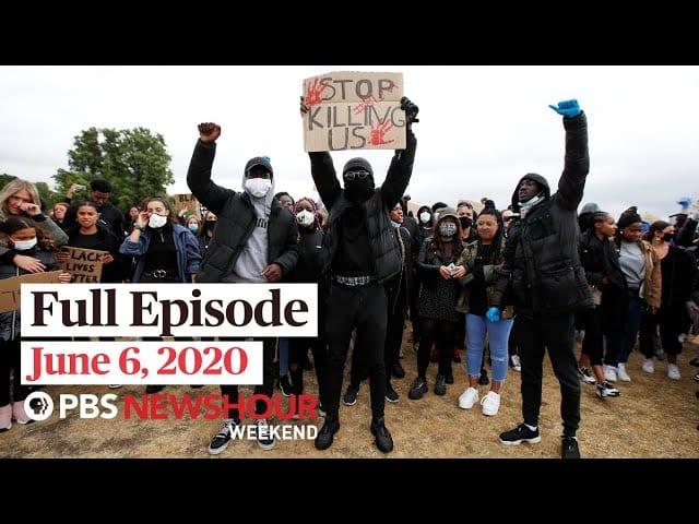 PBS NewsHour Weekend full episode June 6, 2020