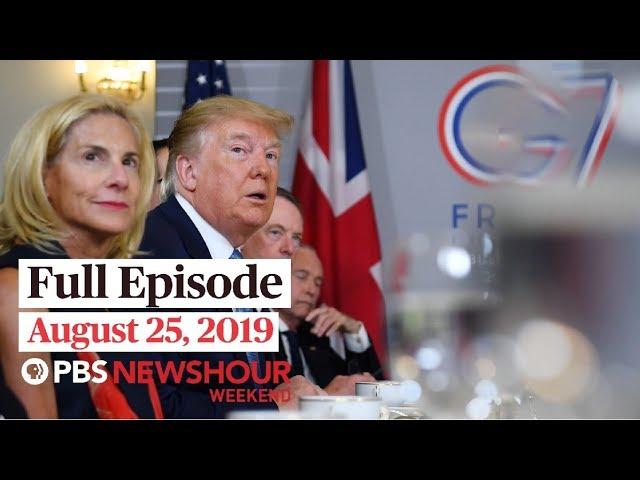 PBS NewsHour Weekend full episode August 25, 2019