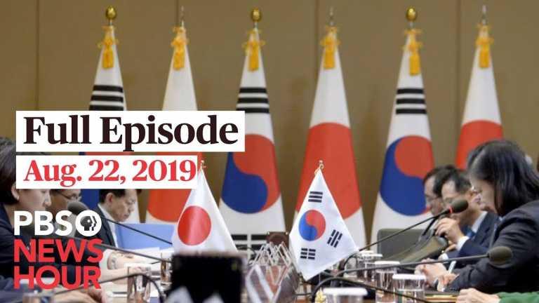 PBS NewsHour full episode August 22, 2019