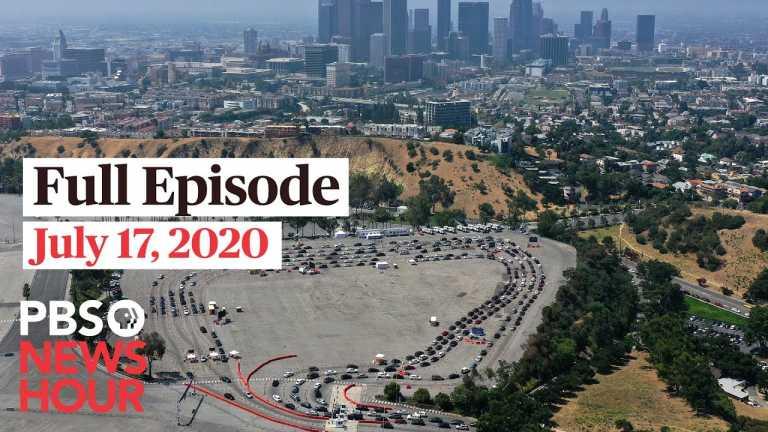 PBS NewsHour full episode, July 17, 2020