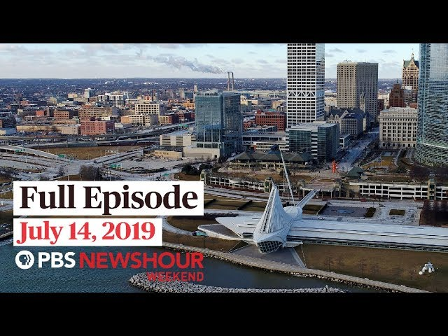 PBS NewsHour Weekend full episode July 14, 2019