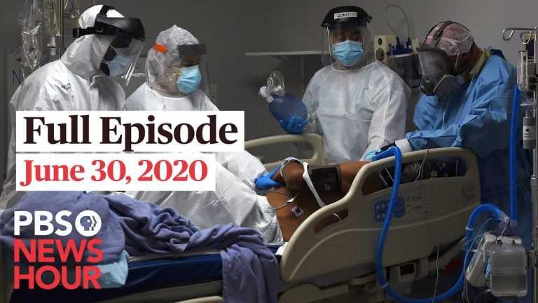 PBS NewsHour full episode, June 30, 2020