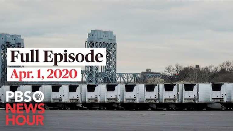 PBS NewsHour full episode, Apr 1, 2020