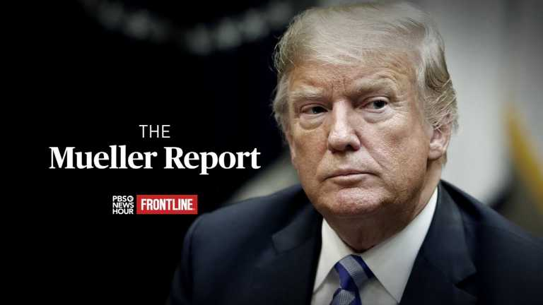The Mueller Report – A PBS NewsHour/FRONTLINE Special