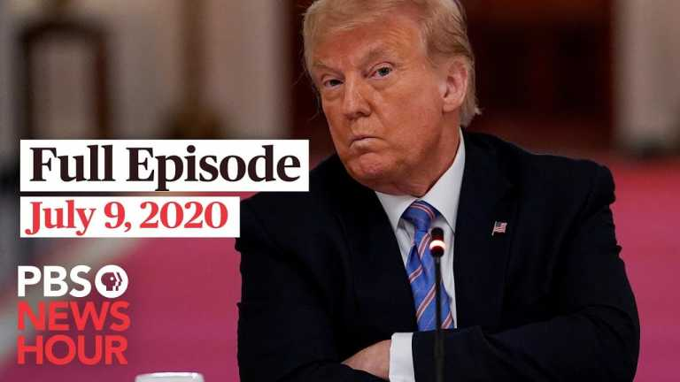 PBS NewsHour full episode, July 9, 2020