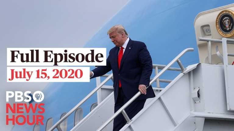 PBS NewsHour full episode, July 15, 2020