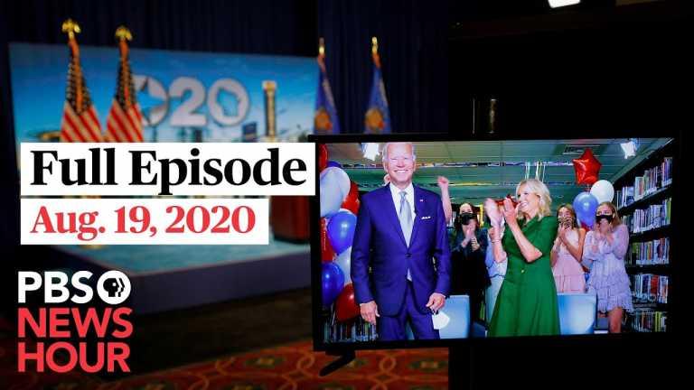 PBS NewsHour full episode, Aug. 19, 2020