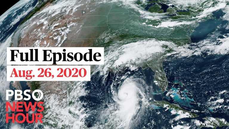 PBS NewsHour full episode, Aug. 26, 2020