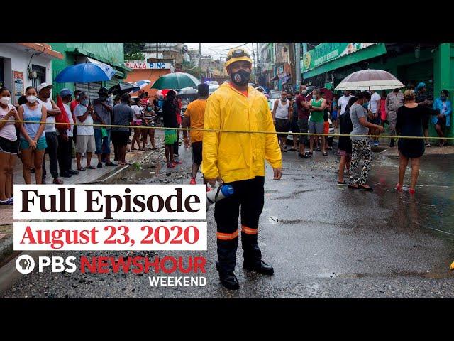PBS NewsHour Weekend Full Episode, August 23, 2020