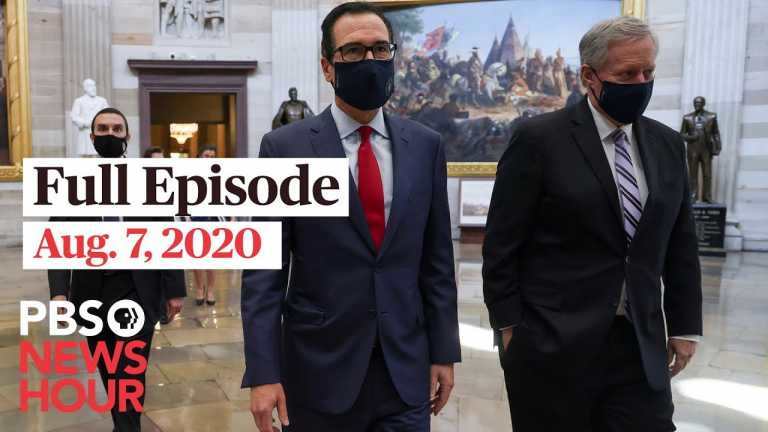 PBS NewsHour full episode, Aug. 7, 2020