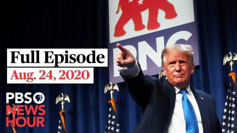 PBS NewsHour full episode, Aug. 24, 2020
