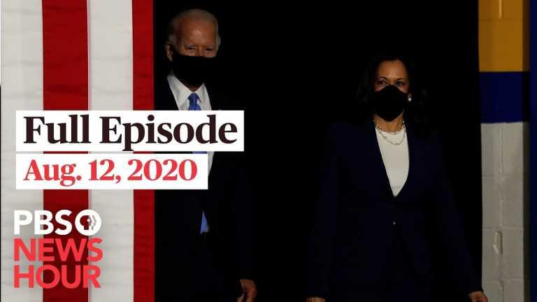 PBS NewsHour full episode, Aug. 12, 2020
