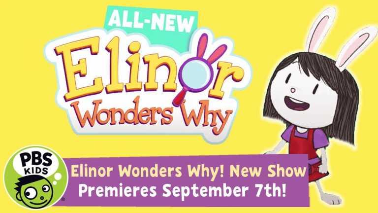 Elinor Wonders Why!   New Show Premieres September 7th!   PBS KIDS