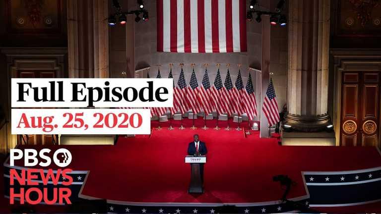 PBS NewsHour full episode, Aug. 25, 2020