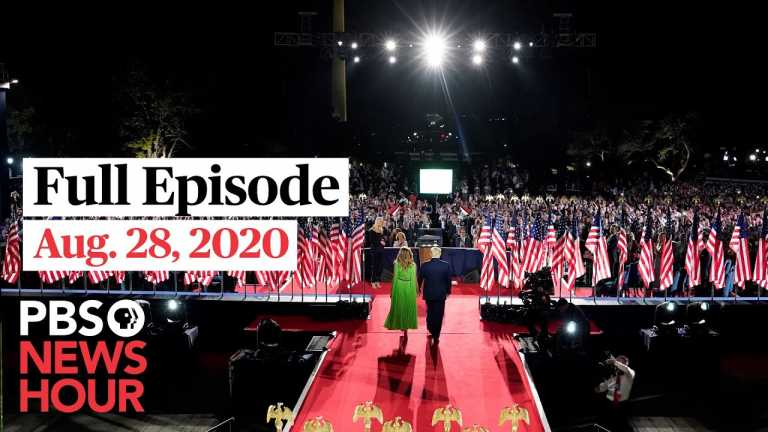 PBS NewsHour full episode, Aug. 28, 2020